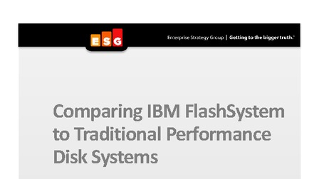 Report esg comparing ibm flashsystems to traditional performance disk systems.pdf thumb rect larger