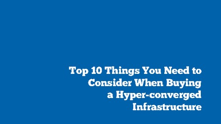 White paper top 10 things to consider when buying a hyper converged infrastructure.pdf thumb rect larger